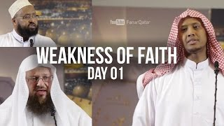 Weakness of Faith - Day 01 - Said Rageah, Abdul Kadir Ambe, Abu Sumayah