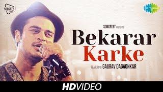 Bekarar Karke | Songfest Twist | Gaurav Dagaonkar I HD