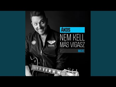 Ákos - Nem Kell Más Vigasz (Radio Dance Edit)