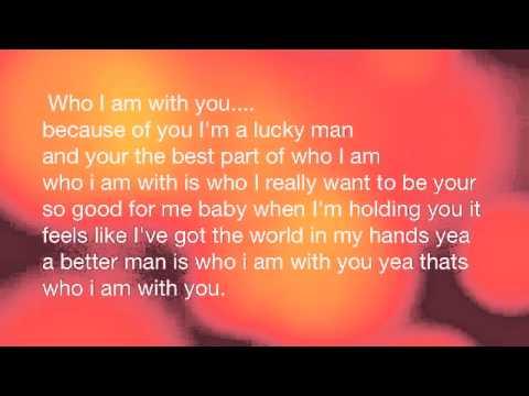 Who I Am With You -Chris Young lyrics