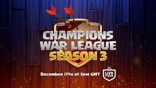 Clash of Clans - Champions War League Season 3 Finals - Sunday Dec. 17th