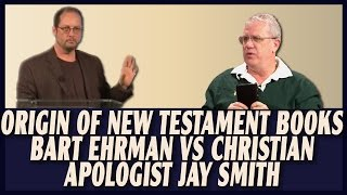 Video: Origins of the New Testament - Bart Ehrman vs Jay Smith