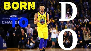 Stephen Curry ~ Born to Do (2018 Mix)
