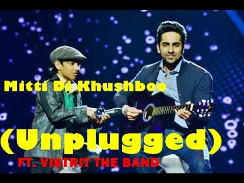 'Mitti Di Khushboo' Unplugged Ft. Vistrit Band | Ayushmann Khurrana | Rochak Kohli
