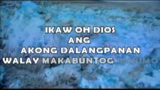 KAY GIHIGUGMA MO AKO - CEBUANO CHRISTIAN SONG