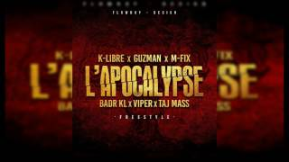 K-libre/Guzman/M-Fix/BadrKL/TajMass/Viper - L'Apocalypse (official audio)