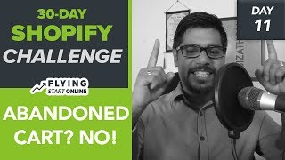 Shopify Abandoned Carts No More! How To Close More Checkouts - (Day 11/30) #Bizathon3