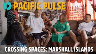 Crossing Spaces:  Marshall Islands - Pacific Pulse Eps 9