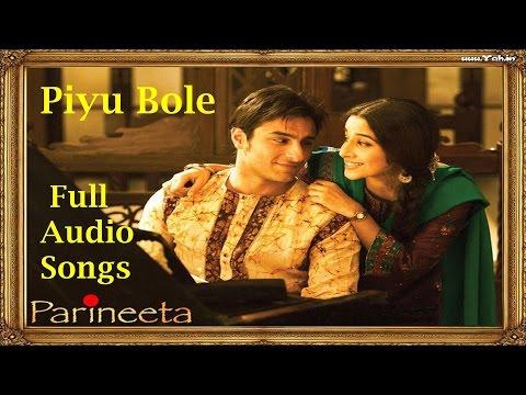 Piyu Bole | Full Audio Songs | Parineeta | Sonu Nigam & Shreya Ghoshal | Best Romantic Songs