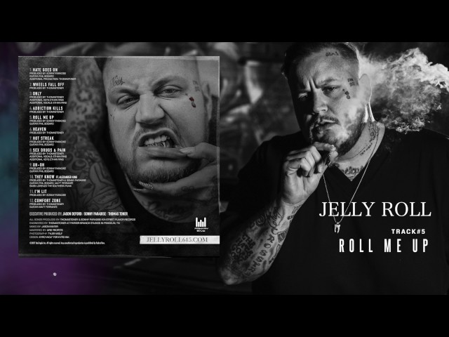 "Jelly Roll ""Roll Me Up"" (Addiction Kills)"