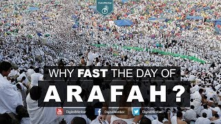 Why Fast the Day of Arafah?