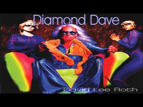 David Lee Roth - You Have The Blues Not Me