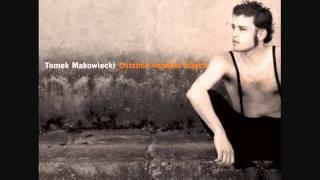 Tomek Makowiecki - Ostatnie wspólne zdjęcie