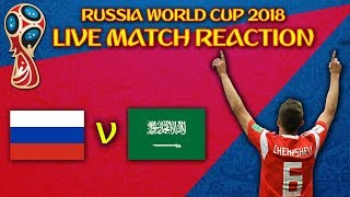 RUSSIA V SAUDI ARABIA LIVE REACTION HIGHLIGHTS | WORLD CUP RUSSIA 2018