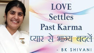 LOVE Settles Past Karma: Ep 25 Soul Reflections: BK Shivani (English Subtitles)