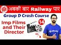 9:40 AM   Group D Crash Course | Imp Films And Their Director By Bhunesh Sir | Day #14