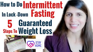 How to Do Intermittent Fasting in Lockdown | 5 Steps to follow for beginners to Lose Maximum Weight