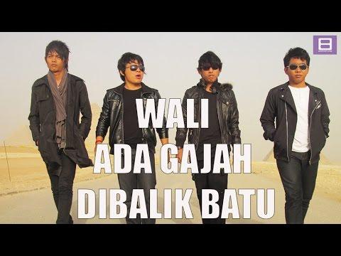 download lagu Wali - Ada Gajah Di Balik Batu [Video Lirik] gratis