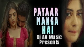 Pyaar Manga Hai Tumhi se remix song|| Armaan Malik|| Romantic song||