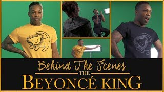THE BEYONCÉ KING - BEHIND THE SCENES
