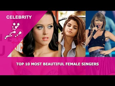 Celebrity - Top 10 Most Beautiful Female Singers
