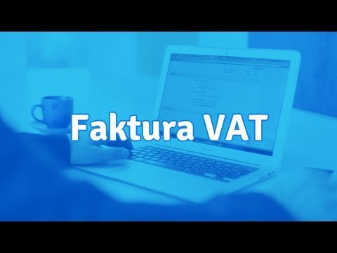 Faktura VAT - Co To Jest I Jak Wystawić?