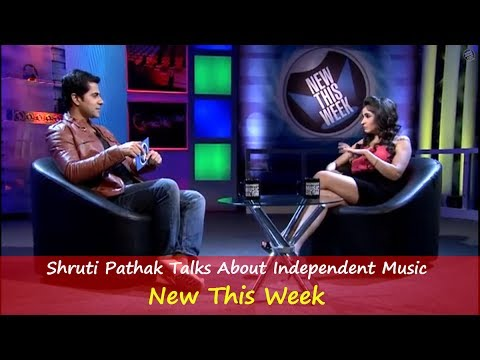 Shruti Pathak Talks About Independent Music - New This Week -...