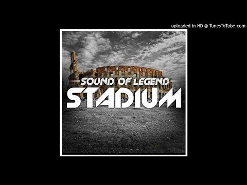 Sound Of Legend - Stadium (Original Mix) #1