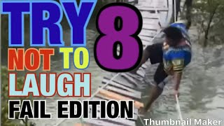 Try Not To Laugh #8 - Fail Edition