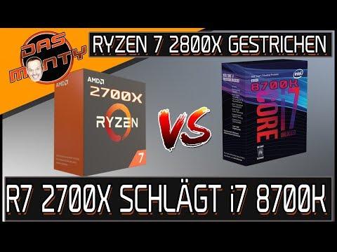 AMD RYZEN 7 2700X SCHLÄGT INTEL CORE i7 8700K | Ryzen 7 2800X gestrichen | DasMonty