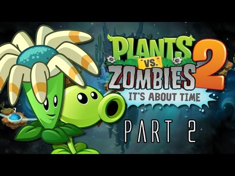 Plants Vs. Zombies 2: Its About Time We Play Part 2