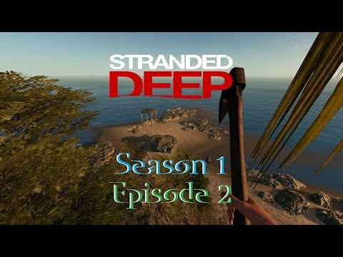 Stranded Deep (A0.02.H1) - Season 1 (Ep. 2) - D@$% Sharks!/New Home?