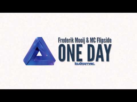 Frederik Mooij & MC Flipside - One Day - Radio Edit