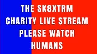 Sk8xtrm charity live stream because f*** cancer imo