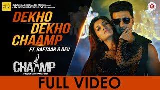 Dekho Dekho Chaamp | Chaamp |  Dev & Rukmini | Raftaar | Raj Chakraborty