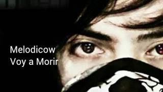 Voy a Morir-Melodicow 2017