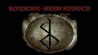 Berserk References in BloodBorne