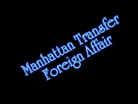 Manhattan Transfer - Foreign Affair