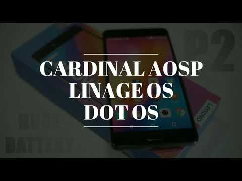Lenovo P2 custom ROM comparison   Cardinal AOSP vs Linage OS vs DOT OS review