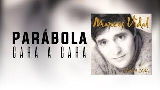 Marcos Vidal - Parábola