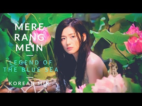 | Mere Rang Mein | Legend of the Blue Sea |