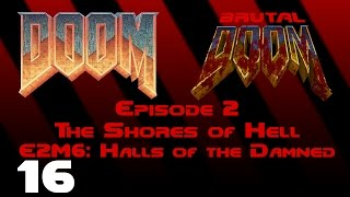 Doom - The Shores of Hell - E2M6: Halls of the Damned (1993) [Brutal Doom v20b] [1080p60]