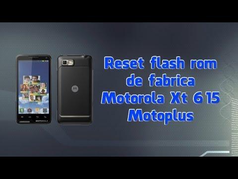 Reset flash rom de fabrica Motorola Xt 615 Motoplus tutorial