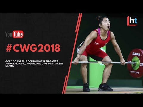 Gold Coast 2018 Commonwealth Games: #MirabaiChanu, #PGururaj Give India Great Start.