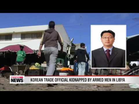 Korean trade official kidnapped in Libya