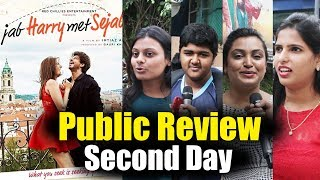 Jab Harry Met Sejal  Second Day  Public Review  Sh