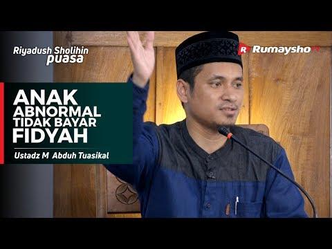 Anak Abnormal Tidak Bayar Fidyah - Ustadz M Abduh Tuasikal