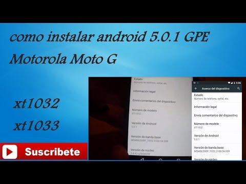 Como instalar android 5.0.1 GPE Motorola moto G xt1032 y xt1033 Leito Tecnología