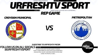 URFRESHTV SPORT PRESENTS: CROYDON VS MET REP GAME