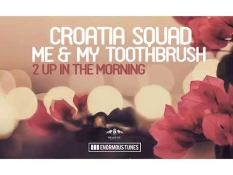 Croatia Squad & Me And My Toothbrush - S.L.E.D.G.E (Original Mix)